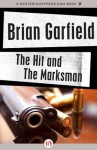 The Hit and The Marksman (Five Star First Edition Mystery) - Brian Garfield