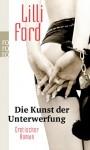 Die Kunst der Unterwerfung - Lilli Feisty, Lilli Ford, Johannes Sabinski