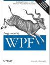 Programming Wpf: Building Windows Ui with Windows Presentation Foundation - Chris Sells, Ian Griffiths