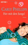 Her Mit Den Jungs! - Carly Phillips, Ursula C. Sturm
