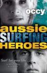 Aussie Surfing Heroes - Tim Baker, Mick Fanning, Mark Occhilupo