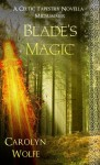 Blade's Magic - Midsummer (A Celtic Tapestry Collection, Book 2) - Carolyn Wolfe
