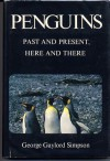 Penguins: Past And Present, Here And There - George Gaylord Simpson
