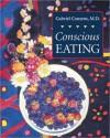 Conscious Eating - Gabriel Cousens