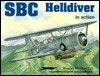 SBC Helldiver in Action - Aircraft No. 151 - Thomas E. Doll
