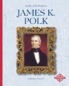 James K. Polk (Profiles of the Presidents (Compass Point Press)) - Barbara A. Somervill