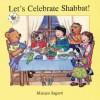 Let's Celebrate Shabbat! - Madeline Wikler