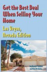 Get The Best Deal When Selling Your Home Greater Las Vegas Area, Nevada Edition - Denyce Thomas, Ken Deshaies