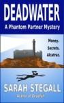 Deadwater (Phantom Partner Mysteries, #2) - Sarah Stegall