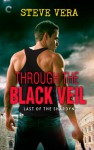 Through the Black Veil - Steve Vera