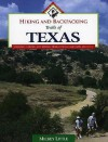 Hiking and Backpacking Trails of Texas: Walking, Hiking, and Biking Trails for All Ages and Abilities - Mickey Little