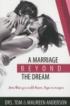 A Marriage Beyond the Dream - Tom Anderson, Maureen Anderson