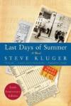 Last Days of Summer [LAST DAYS OF SUMM-10TH ANNIV/E] - Steve Kluger