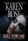 Kill for Me (book #9) - Karen Rose, Tavia Gilbert