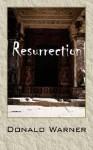 Resurrection - Donald D. Warner