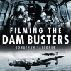 Filming the Dam Busters - Jonathan Falconer, Richard Todd