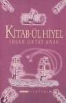 Kitab-ül Hiyel - İhsan Oktay Anar