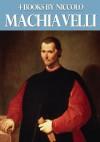 4 Books by Niccolo Machiavelli - Niccolò Machiavelli