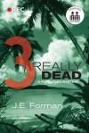 Really Dead - Part 3 - J.E. Forman