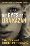 The Eyes of Lira Kazan - Eva Joly, Judith Perrignon, Emily Read
