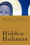 Hidden Holiness - Michael Plekon, Rowan Williams