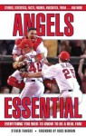 Angels Essential (Essential: Everything You Need to Know to be a Real Fan) - Steven Travers, Ross Newhan