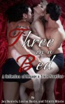 Three in a Bed: A Collection of Ménage à Trois Novellas - Joy Daniels, Louisa Bacio, Trinity Blacio