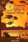 Easygoing Guide to Natural Florida, Volume 2: Central Florida - Douglas Waitley, Frank Lohan