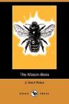 The Mason-Bees (Dodo Press) - Jean-Henri Fabre