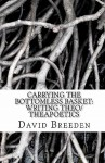 Carrying the Bottomless Basket Writing Theo/Theapoetics - David Breeden