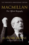 MacMillan: The Official Biography - Alistair Horne