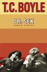 Dr. Sex - Dirk van Gunsteren, T.C. Boyle
