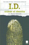 I.D.: Crimes of Identity (Crime Writers' Association Series) - Frank Tallis, Zoë Sharp, Stuart Pawson, Tonino Benacquista, Peter Lovesey, Michael Jecks, Christine Poulson, Martin Edwards, Robert Barnard