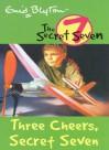 Three Cheers, Secret Seven - Enid Blyton