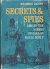 Secrets & Spies - Walter Lord, Edwin Muller, Gordon W. Prange, Many More Authors, Paul Calle, Guy Deel