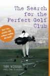 The Search for the Perfect Golf Club - Tom Wishon, Tom Grundner
