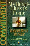 Commitment: My Heart--Christ's Home - Intervarsity Press, Robert Boyd Munger