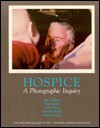 Hospice: A Photographic Inquiry - Corcoran Gallery Of Art, Jane Livingston, Philip Brookman, Dena Andre