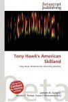 Tony Hawk's American Sk8land - Lambert M. Surhone, Mariam T. Tennoe, Susan F. Henssonow