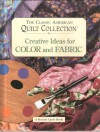 The Classic American Quilt Collection: Creative Ideas for Color and Fabric - Susan McKelvey