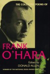 The Collected Poems of Frank O'Hara - Frank O'Hara, Donald Merriam Allen