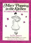 Mary Poppins in the Kitchen: A Cookery Book with a Story - P.L. Travers, Maurice Moore-Betty, Mary Shepard