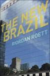 The New Brazil - Riordan Roett