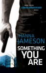 Something You Are - Hanna Jameson