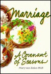Marriage: A Covenant Of Seasons - Mary Van Balen Holt