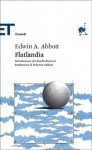 Flatlandia. Storia fantastica a più dimensioni (Brossura) - Edwin A. Abbott, Federica Oddera, Claudio Bartocci
