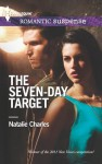 The Seven-Day Target (Harlequin Romantic Suspense) - Natalie Charles