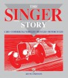The Singer Story: Cars; Commercial Vehicles; Bicycles; Motorcycles - Kevin Atkinson