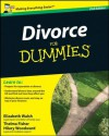 Divorce For Dummies, UK Edition - Elizabeth Walsh, Thelma Fisher, Hilary Woodward, John Ventura, Mary Reed