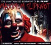 Maximum Slipknot: The Unauthorised Biography of Slipknot - Mark Crampton